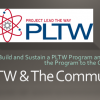 Building and Sustaining a PLTW Program and Promoting the Program to the Community